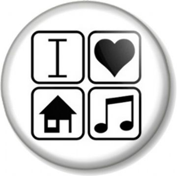 I Love / Heart HOUSE MUSIC Pinback Button Badge Style Dance Hard Heavy Club Acid Techno